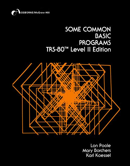 Ira goldklangs trs 80 revived site news author lon poole mary borchers karl koessel publisher osborne pages 206 tosec some common basic programs trs 80 level ii edition 1981 osborne fandeluxe Gallery